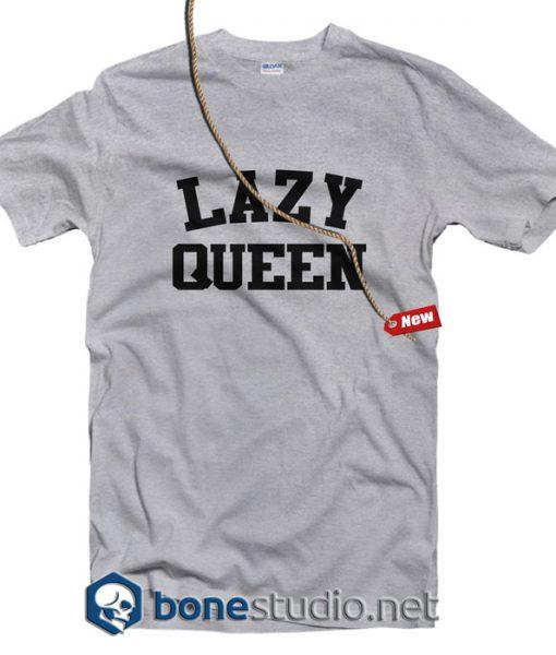 Lazy Queen T Shirt
