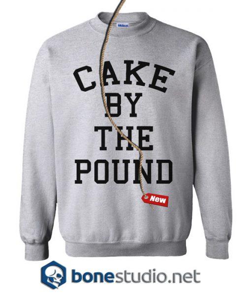 Cake By The Pound Sweatshirt