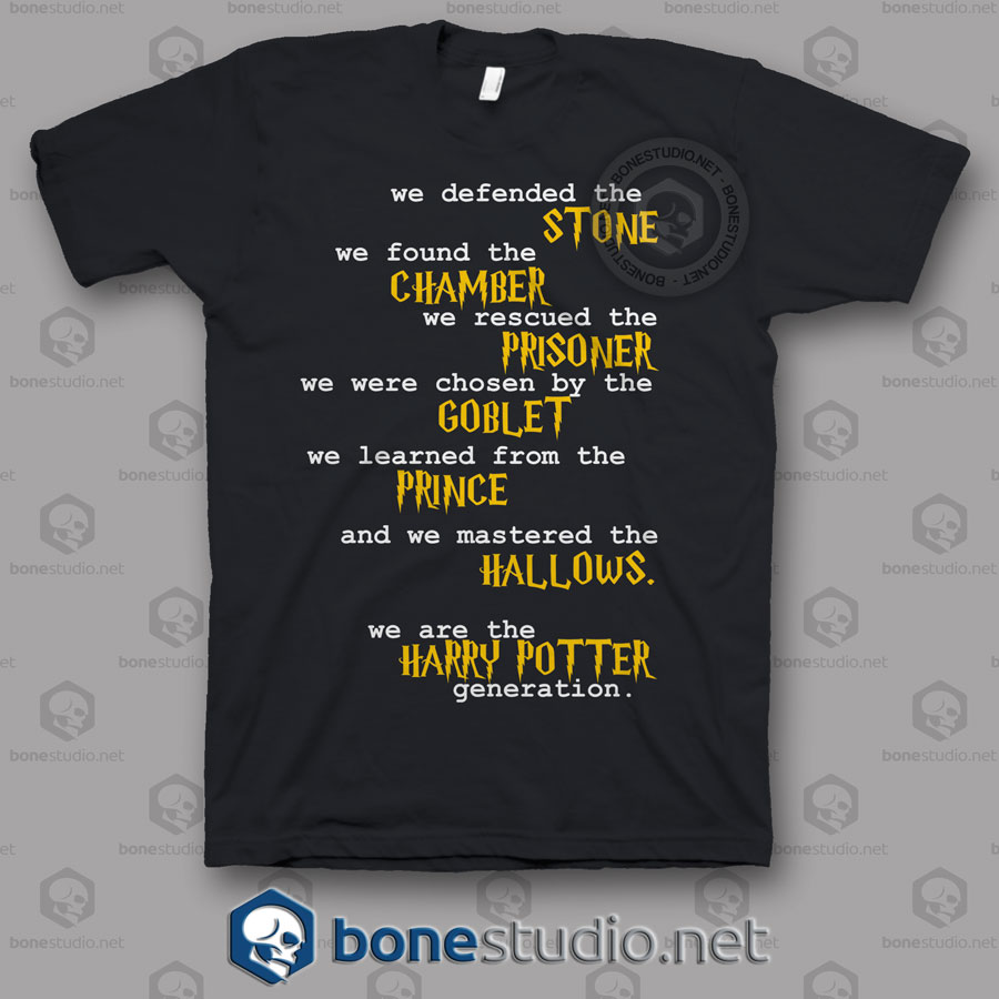 We Are The Harry Potter Generation Quote T Shirt
