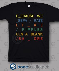 Because In Rainbow Radiohead Band T Shirt