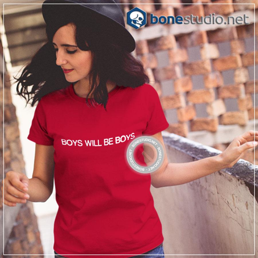 Boys Will Be Boys T Shirt