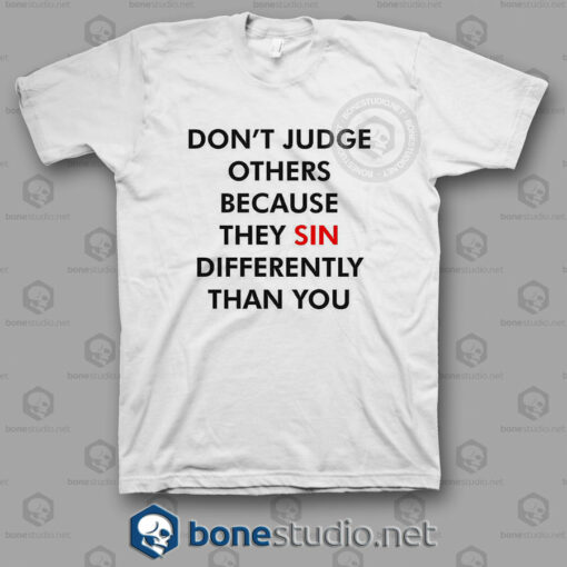 Dont Judge Others Quote T shirt
