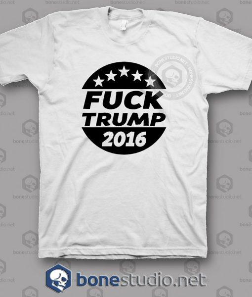 Fuck Trump 2016 T Shirt