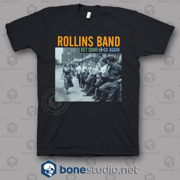 Get Some Go Again Rollins Band T Shirt