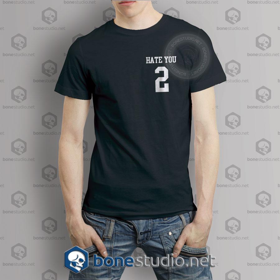 Hate You No 2 T Shirt