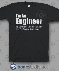 I'm An Engineer T Shirt