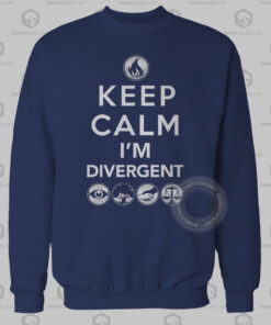 Keep Calm I'm Divergent Quote Sweatshirt