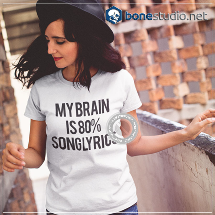 My Brain Is 80% Song Lyrics Quote T shirt