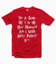 On-A-Scale-Of-1-To-10-Harry-Potter-Quote-T-Shirt-red