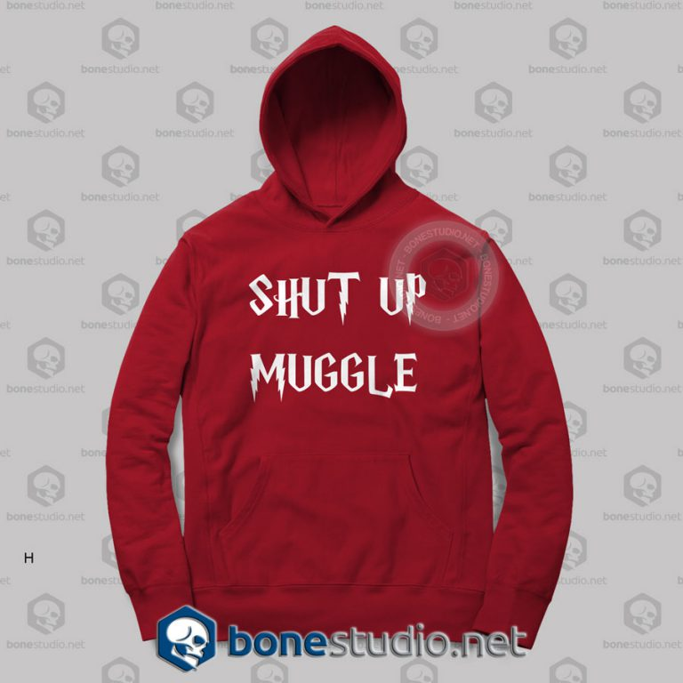 Shut Up Muggle Harry Potter Hoodies