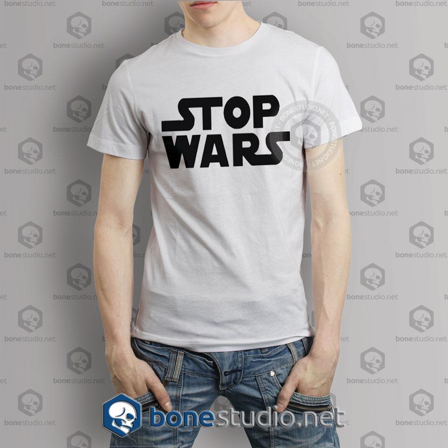 Stop Wars T shirt