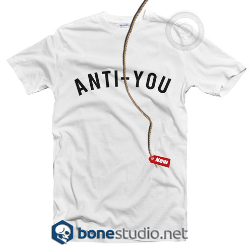 Anti You T Shirt
