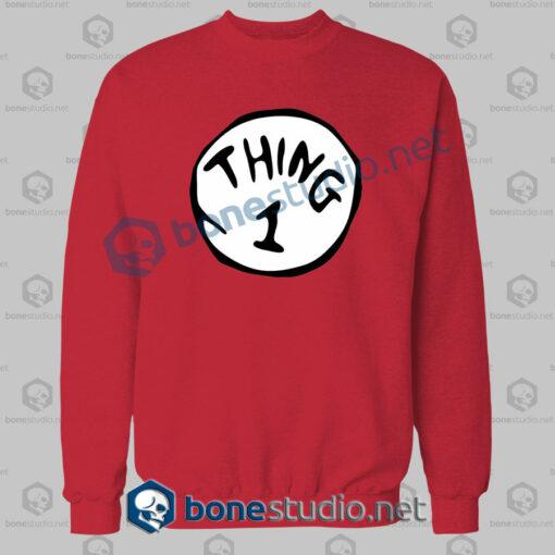 Thing 1 Sweatshirt