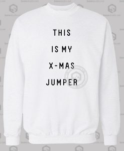 This Is My X-Mas Jumper Sweatshirt