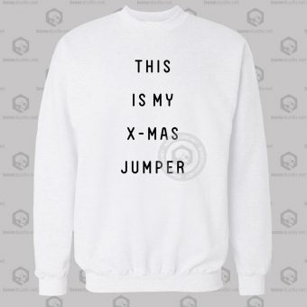 This Is My X-Mas Jumper Sweatshirt