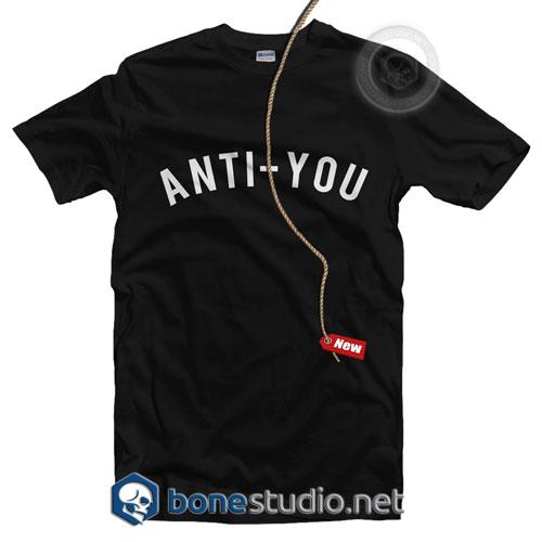 Anti You T Shirt