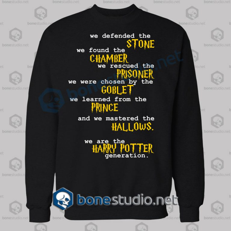We Are The Harry Potter Generation Quote Sweatshirt