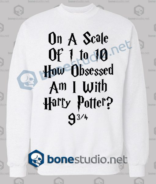 On A Scale Of 1 To 10 Harry Potter Quote Sweatshirt