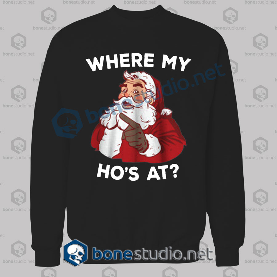 Where My Ho's At Christmas Sweatshirt