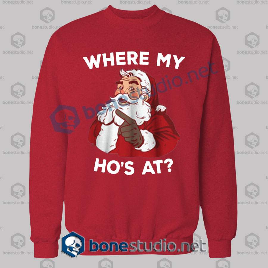 Where My Ho's At Christmas Sweatshirt