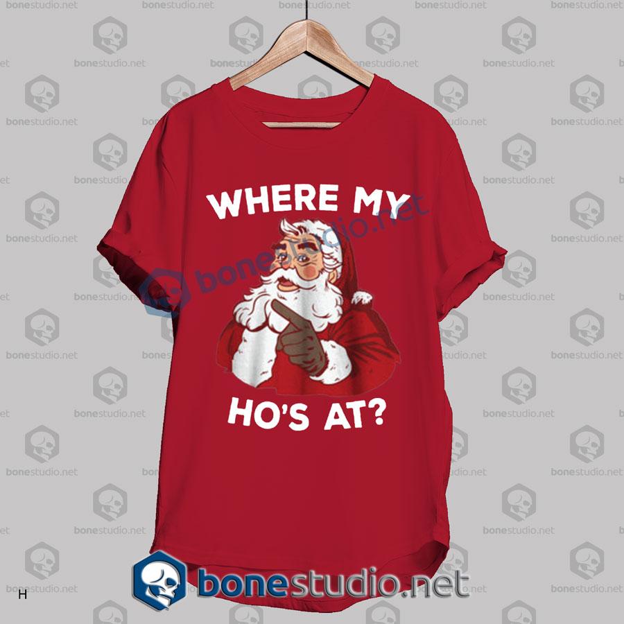 Where My Ho's At Christmas T Shirt