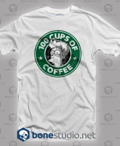100 Cups Of Coffee T Shirt