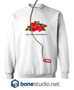 No Chance For Romance Sweatshirt