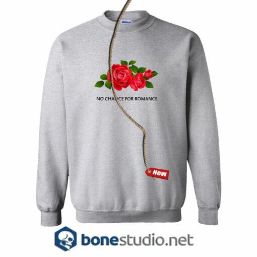 No Chance For Romance Sweatshirt