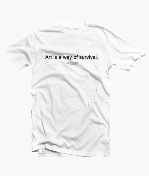 Art Is A Way Of Survival Imagine Yoko Ono T Shirt