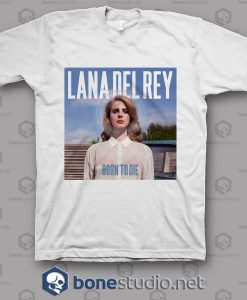 Born To Die Lana Del Rey T Shirt