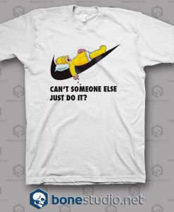 Can't Someone Else Just Do It Simpsons Funny T Shirt