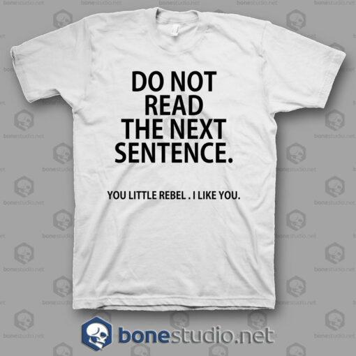 Do Not Read The Next Sentence T Shirt