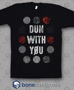 Dun With You Twenty One Pilots Band T Shirt