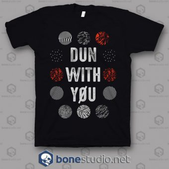 Dun With You Twenty One Pilots Band T Shirt