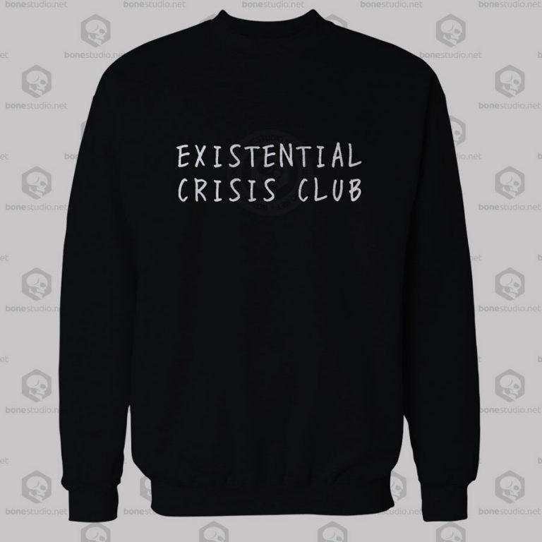 Existencial Crisis Club Sweatshirt