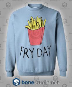 Fry Day Sweatshirt