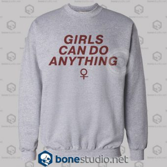 Girls Can Do Anything Sweatshirt