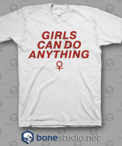 Girls Can Do Anything Feminist T Shirt