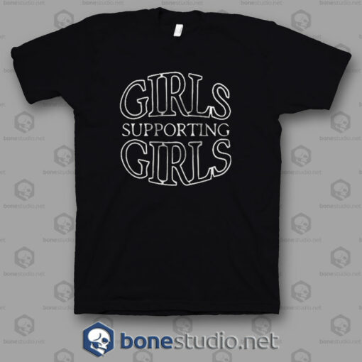 Girls Supporting Girls T Shirt