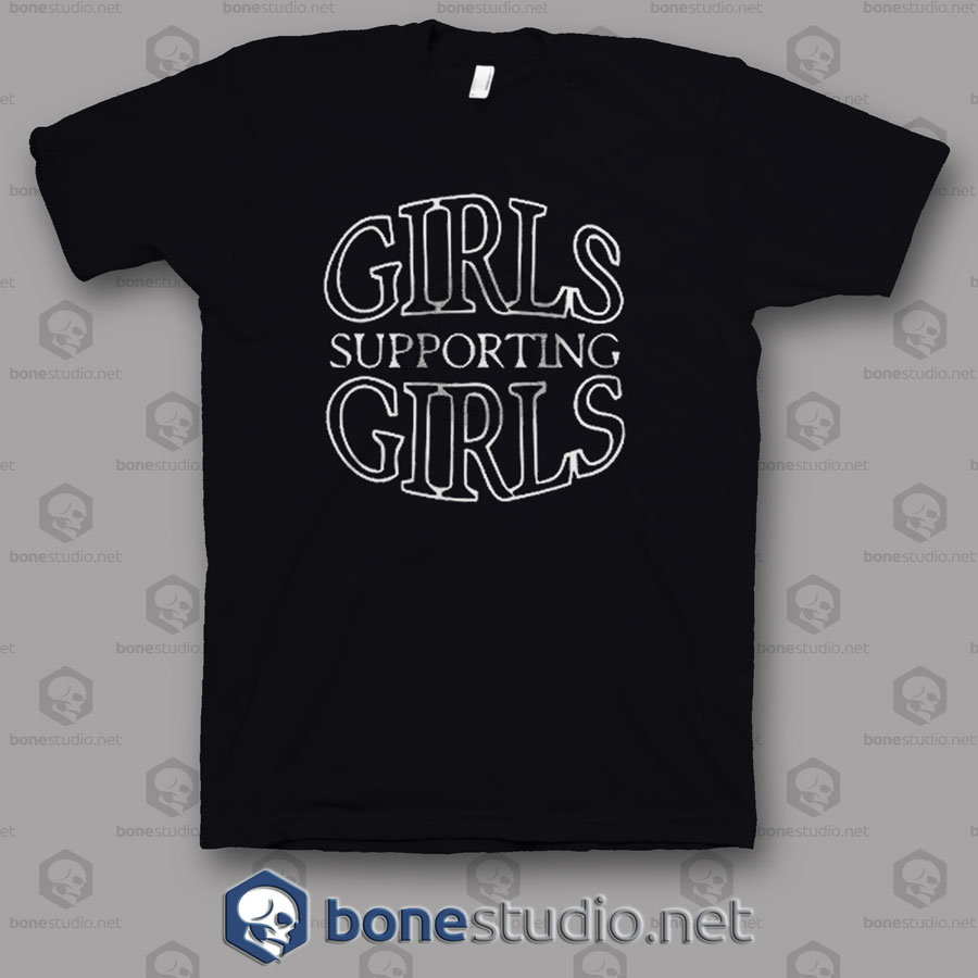 Girls Supporting Girls T Shirt