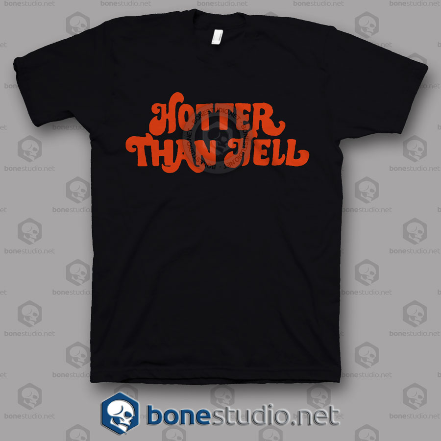 Hotter Than Hell T Shirt