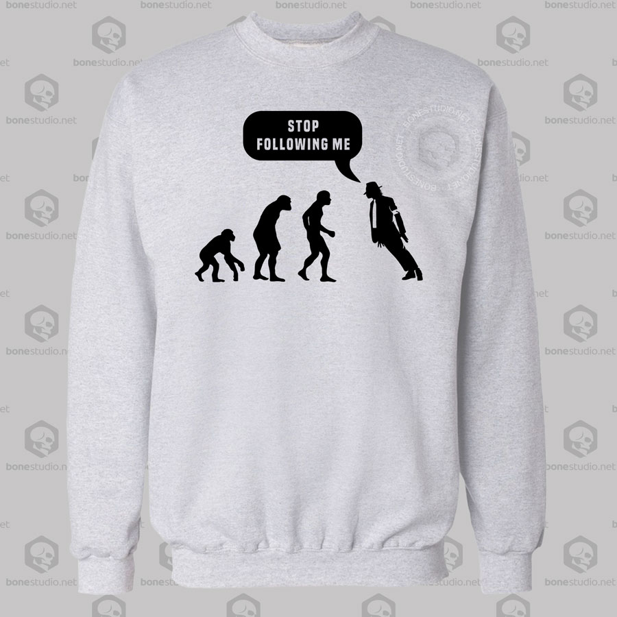 Stop Following Me Sweatshirt