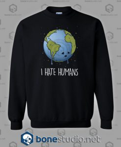 I Hate Human Sweatshirt