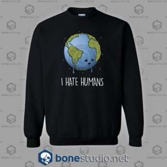 I Hate Human Sweatshirt