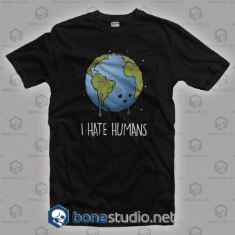 I Hate Human T Shirt