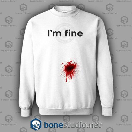I'm Fine Sweatshirt