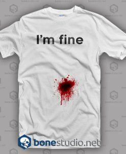 I'm Fine T Shirt