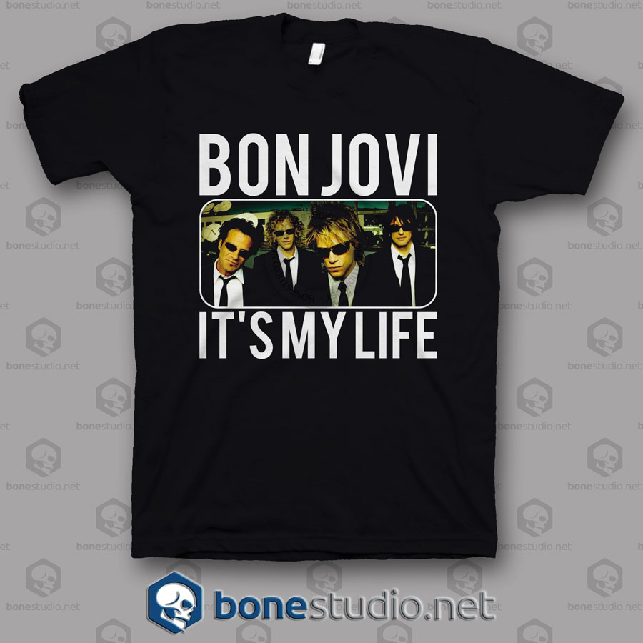It's My Life Bon Jovi Band T Shirt