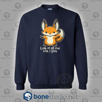 Look At All The Fox I Give Sweatshirt