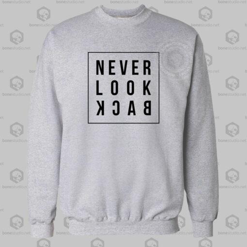 Never Look Back Sweatshirt